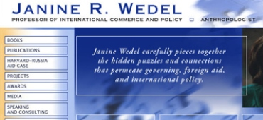 Janine Wedel is a prominent author and professor of International commerce and Policy at George Mason University. In close collaboration with Janine, I have designed and developed her website <a href='http://www.janinewedel.info/' target='_blank'>JanineWedel.info</a> with over 100 pages. The site showcases her books, articles and other projects, provides information about her media appearances, speaking engagements, and teaching.<br><br> 								I have conceptualized the information architecture of the site, designed its navigation, and build, maintain and update it. In the process of developing the site, I conducted extensive research among publications and photo archives, digitized, edited and formatted collected texts and images.